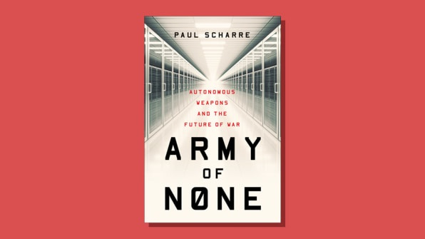 Army of None, by Paul Scharre