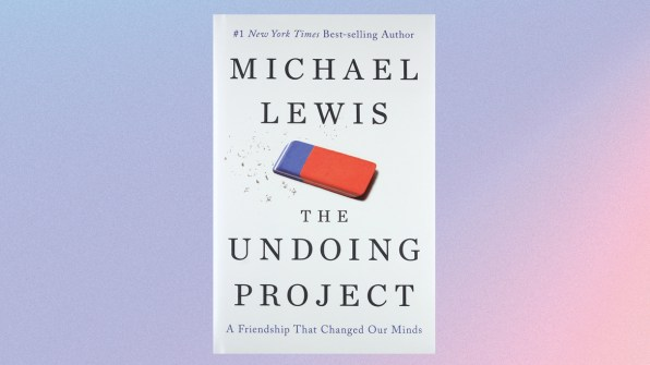THE UNDOING PROJECT: A FRIENDSHIP THAT CHANGED OUR MINDS BY MICHAEL LEWIS